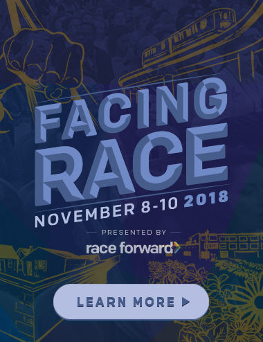 Background: Line drawings of fist, elevated train, buildings, and flowers. Text: Facing Race. November 8-10, 2018. Presented by Race Forward. Learn More.