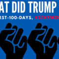 """Blue background, black fists, text reads: """"What did Trump do? The first 100 days, #StayWoke list"""""""