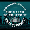 """Graphic says, """"The March to Confront White Supremacy: Charlottesville to D.C."""""""