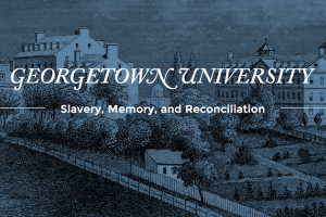 """Blue-tinted illustration of a pastoral scene with the following printed on it in white lettering: """"Georgetown Unversity: Slavery, Memory and Reconciliation"""""""