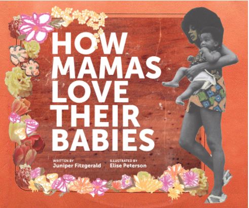 Book cover of How Mamas Love Their Babies. Flowers frame a red book cover on the left on the right a Black woman wearing a skirt holds her baby who is wearing a cloth diaper.