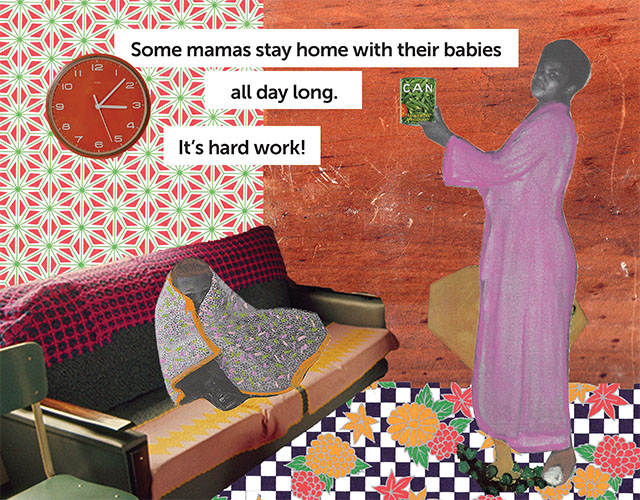 A collaged image with text that says some mamas stay home with their babies its hard work. A Black woman holds up a can and a Black child is wrapped in a blanket on the couch. The floor is checkerboard adorned with flowers and walls are various patterns.