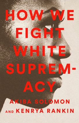 book cover of how we fight white supremacy with a photograph of a black woman's profile in the background and the book title and author names in bold red text on top