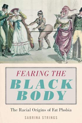 book cover of fearing the black body by sabrina crystal with a eighteenth century illustration of white people ogling at a black woman whose features have been exaggerated