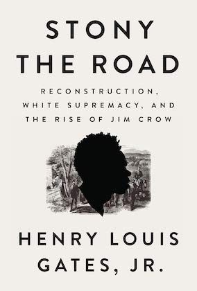 book cover of stony the road by henry louis gates junior with the silhouette of a black man's face