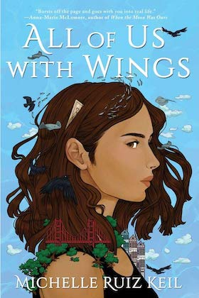 book cover of all of us with wings with side profile of latinx teenage girl with a dollar bill, black birds and the san francisco golden gate bridge in her long brown hair