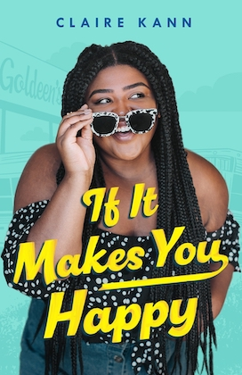 book cover of if it makes you happy by claire kann with black teenage girl with box braids peering her eyes through white sunglasses on her face she wears a black blouse with white polka dots and dark blue jeans