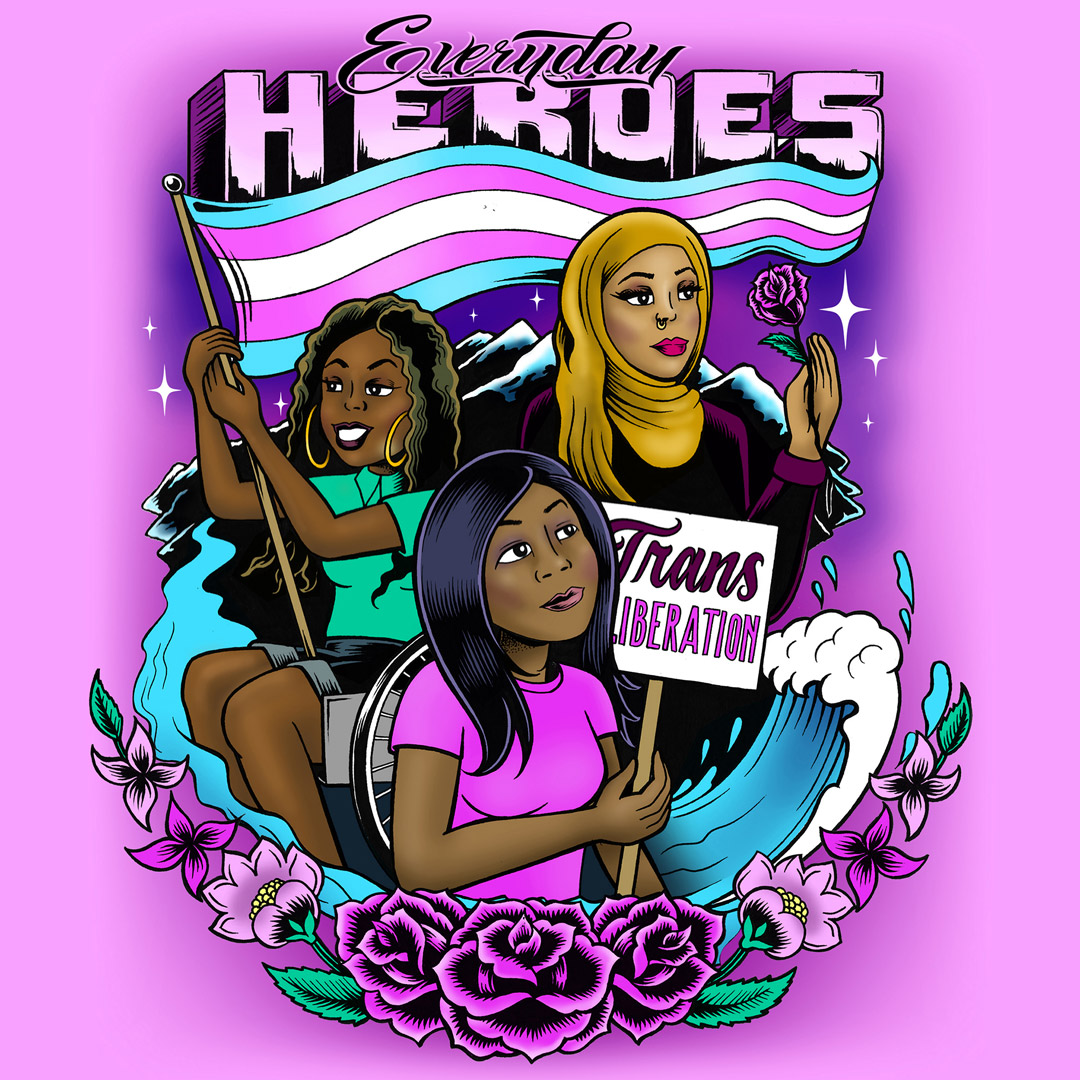 Everyday Heroes. Illustration of three different women holding trans flag.