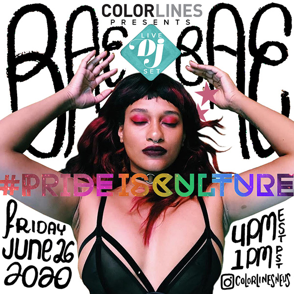 "DJ BAE BAE lays in the center of a white banner that reads ""Colorlines presents Live DJ Set with BAE BAE on Friday, June 26 at 4pm ET/1pm PT on Colorlines' Instagram (@colorlinesnews)"