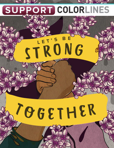 Text: Support Colorlines. Let's be stronger together. Image: Two arms raised, clasped at hands amidst text on twining banner. Lines of purple flowers flow outward in background.