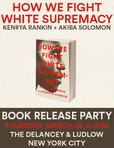 How We Fight White Supremacy Book Release Party. Thursday, March 28, 6-9PM. The Delancey & Ludlow New York City