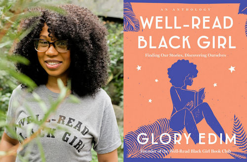 """Glory Edim. Black woman in grey shirt with black text that reads """"WELL-READ BLACK GIRL"""" surrounded by green plants; Illustrated book cover with Black woman rendered in blue on light orange background with white stars and text"""