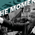"Graphic with Martin Luther King Jr. and ""Beyond the Moment"""