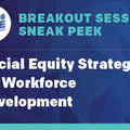 Breakout Session Sneak Peek: Racial Equity Strategies for Workforce Development