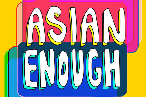 Asian Enough. Colorful logo for new podcast with bubble letters.