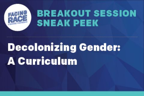 Breakout Session Sneak Peek: Decolonizing Gender: A Curriculum