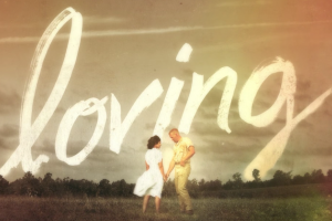 "Ruth Negga and Joel Edgerton in light-colored clothes amidst sepia-toned background, ""loving"" in white cursive font"