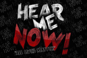 "Black image with red and white writing that says, ""Here me now! All lives matter."""