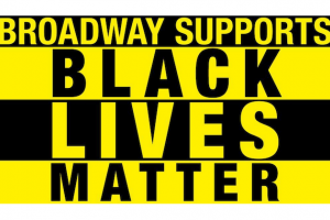 """BROADWAY SUPPORTS BLACK LIVES MATTER"" in alternating blocks with either yellow text and black background or black text and yellow background"