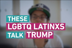 "Text on screen reads, ""These LGBTQ Latinx Talk Trump"""