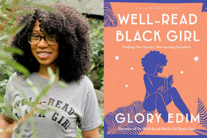 "Glory Edim. Black woman in grey shirt with black text that reads ""WELL-READ BLACK GIRL"" surrounded by green plants; Illustrated book cover with Black woman rendered in blue on light orange background with white stars and text"