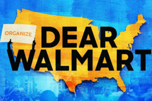 "Yellow image of the United States with blue images of protest behind it and the words ""Organize"" and ""Dear Walmart."""